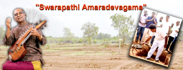 "Laying of foundation stone for ""Swarapathi Amaradevagama"" Model Village to be constructed in memory of Deceased Pandith W.D.Amaradeva"